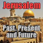 Jerusalem Past, Present and Future